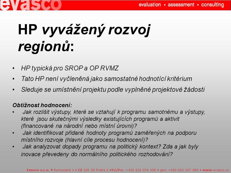 HP vyvážený rozvoj regionů: Evasco s.r.o. Rumunská 1 CZ 120 00 Praha 2 Tel/Fax +420 222 074 109 gsm +420 603 227 066 www.evasco.cz HP typická pro SROP