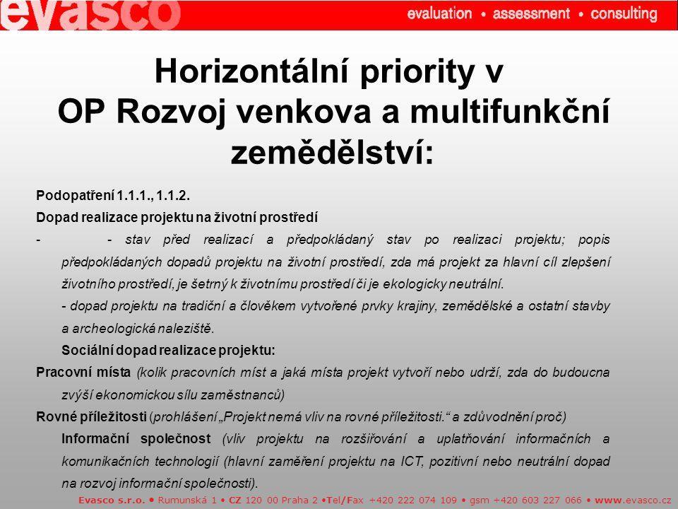 Horizontální priority v OP Rozvoj venkova a multifunkční zemědělství: Evasco s.r.o. Rumunská 1 CZ 120 00 Praha 2 Tel/Fax +420 222 074 109 gsm +420 603