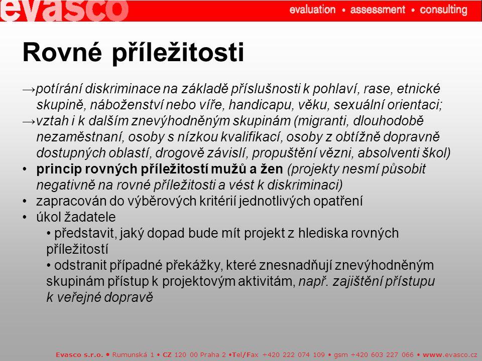 Evasco s.r.o. Rumunská 1 CZ 120 00 Praha 2 Tel/Fax +420 222 074 109 gsm +420 603 227 066 www.evasco.cz Rovné příležitosti →potírání diskriminace na zá