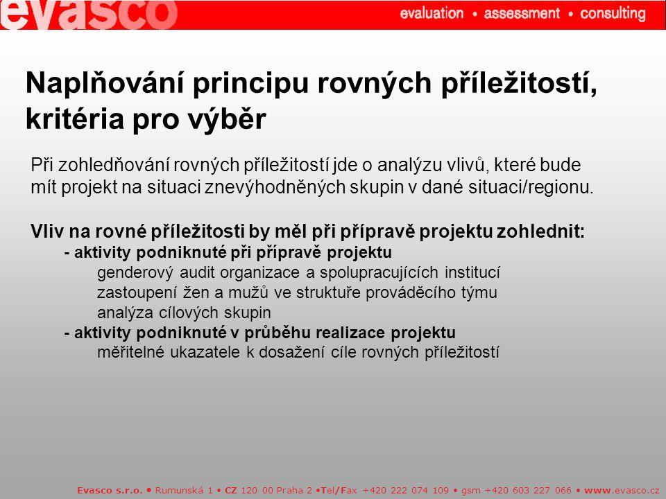 Naplňování principu rovných příležitostí, kritéria pro výběr Evasco s.r.o. Rumunská 1 CZ 120 00 Praha 2 Tel/Fax +420 222 074 109 gsm +420 603 227 066