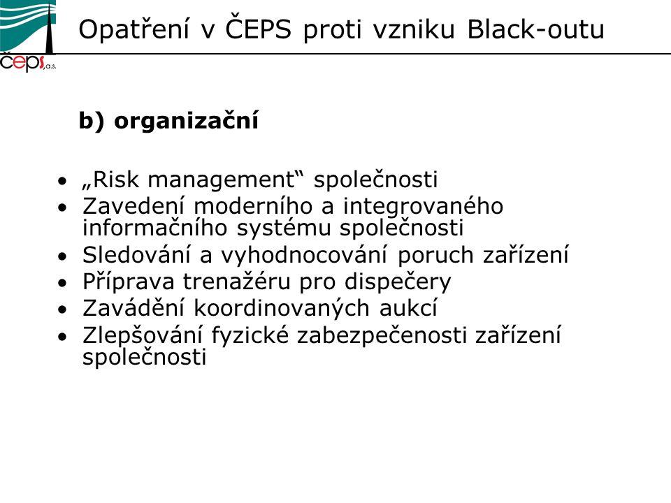 """Opatření v ČEPS proti vzniku Black-outu b) organizační """"Risk management"""" společnosti Zavedení moderního a integrovaného informačního systému společn"""
