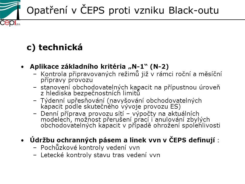 """Opatření v ČEPS proti vzniku Black-outu c) technická Aplikace základního kritéria """"N-1"""" (N-2) –Kontrola připravovaných režimů již v rámci roční a měsí"""