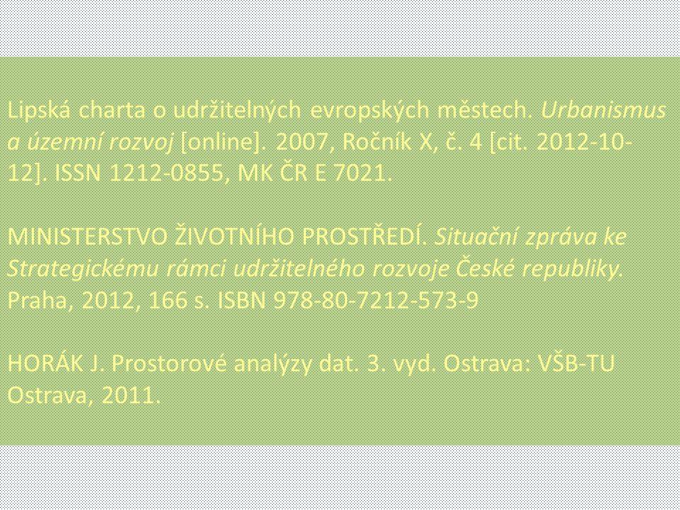 Lipská charta o udržitelných evropských městech. Urbanismus a územní rozvoj [online]. 2007, Ročník X, č. 4 [cit. 2012-10- 12]. ISSN 1212-0855, MK ČR E