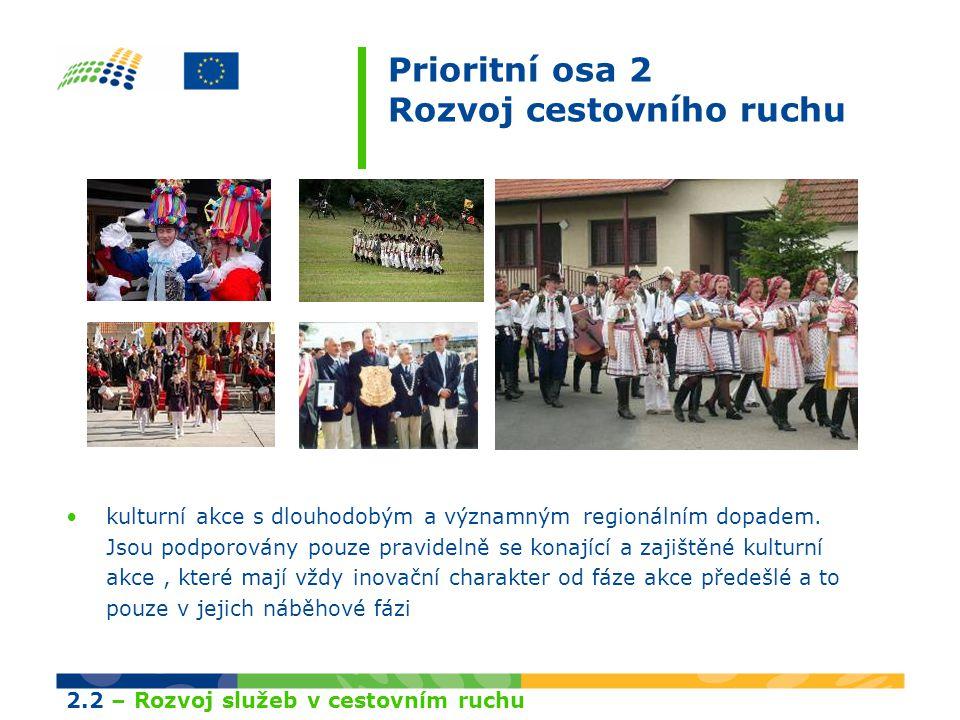 Prioritní osa 2 Rozvoj cestovního ruchu kulturní akce s dlouhodobým a významným regionálním dopadem.