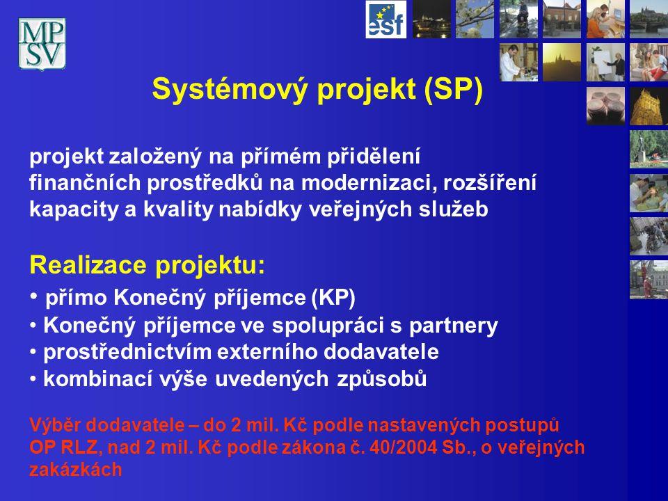 Systémový projekt (SP) projekt založený na přímém přidělení finančních prostředků na modernizaci, rozšíření kapacity a kvality nabídky veřejných služe