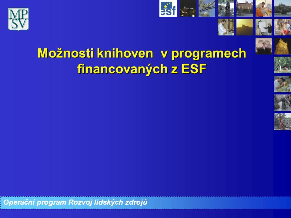 Operační program Rozvoj lidských zdrojů Možnosti knihoven v programech financovaných z ESF