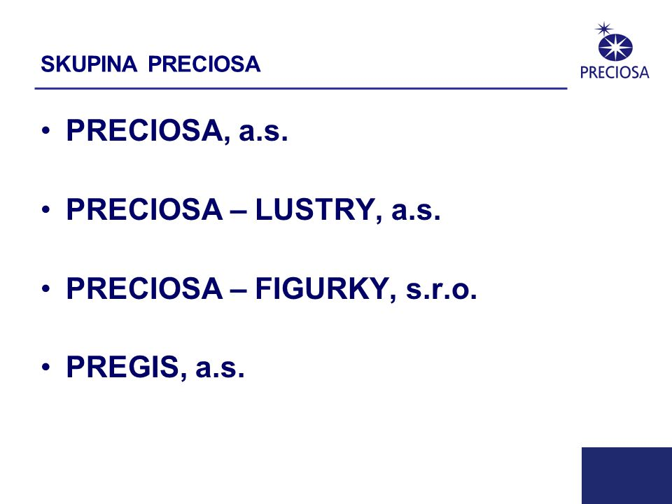PRECIOSA, a.s.SKUPINA PRECIOSA PRECIOSA, a.s. PRECIOSA – LUSTRY, a.s.