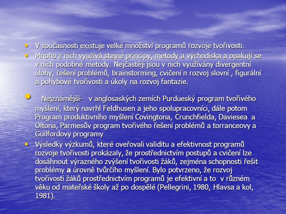 V současnosti existuje velké množství programů rozvoje tvořivosti. V současnosti existuje velké množství programů rozvoje tvořivosti. Mnoho z nich vyu