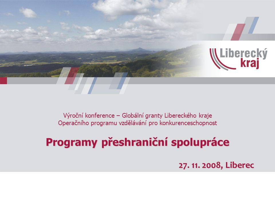 Výroční konference – Globální granty Libereckého kraje Operačního programu vzdělávání pro konkurenceschopnost Programy přeshraniční spolupráce 27.