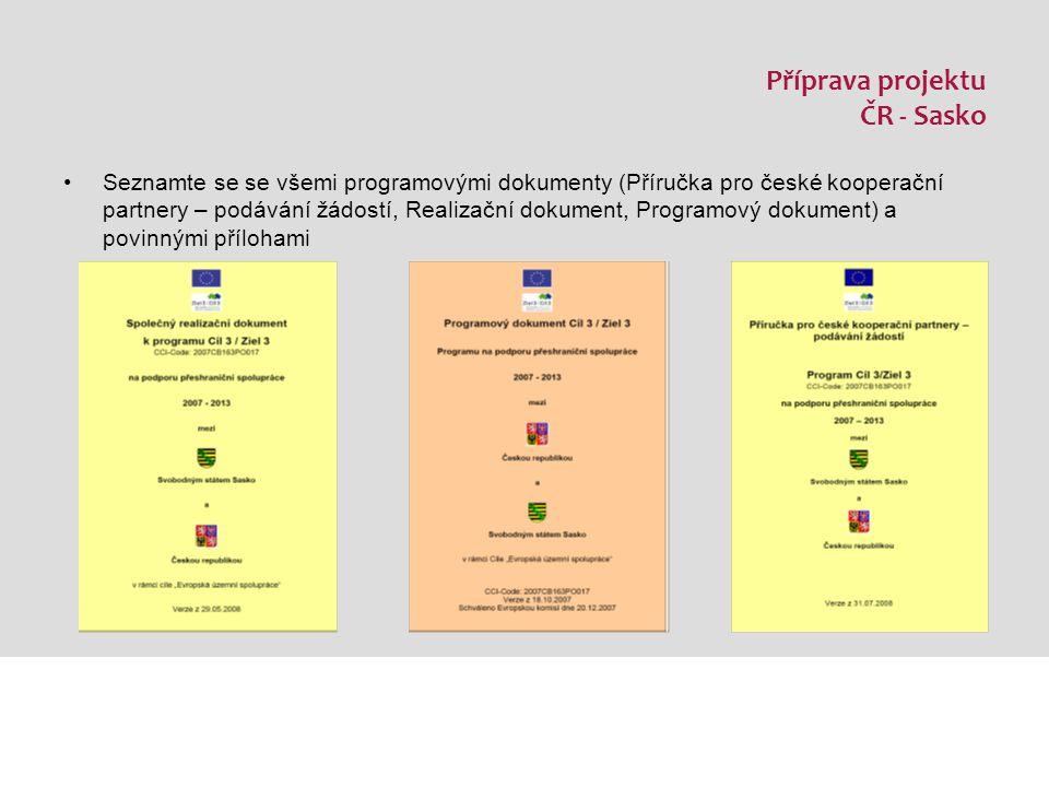 Příprava projektu ČR - Sasko Seznamte se se všemi programovými dokumenty (Příručka pro české kooperační partnery – podávání žádostí, Realizační dokument, Programový dokument) a povinnými přílohami