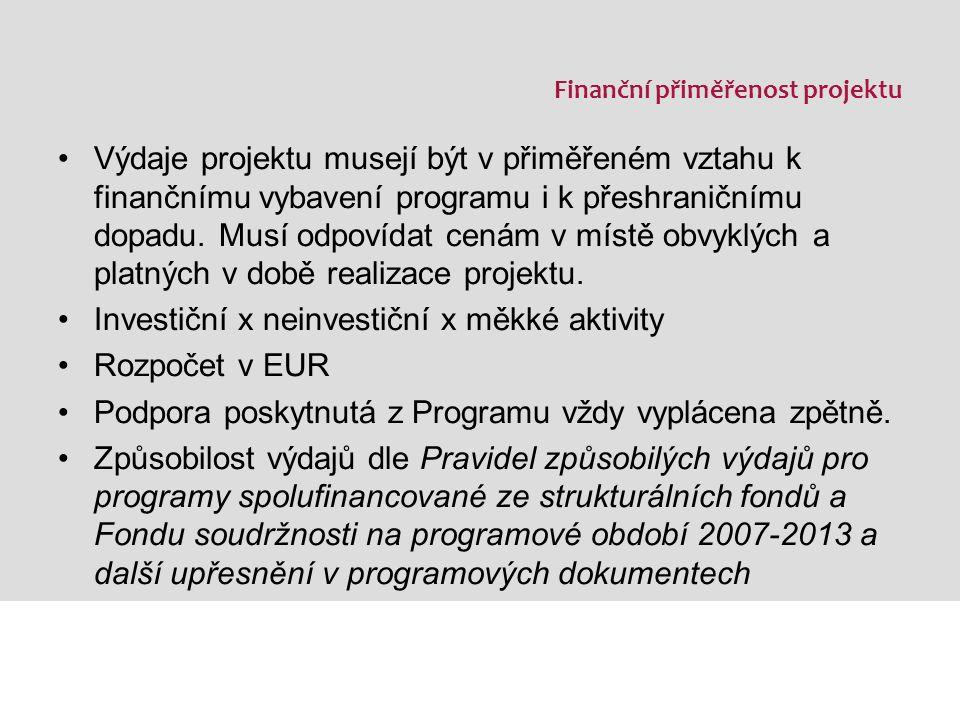 Finanční přiměřenost projektu Výdaje projektu musejí být v přiměřeném vztahu k finančnímu vybavení programu i k přeshraničnímu dopadu.