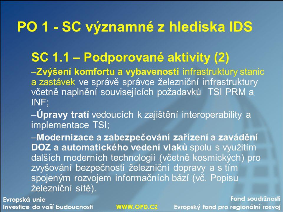 PO 1 - SC významné z hlediska IDS SC 1.1 – Podporované aktivity (2) –Zvýšení komfortu a vybavenosti infrastruktury stanic a zastávek ve správě správce