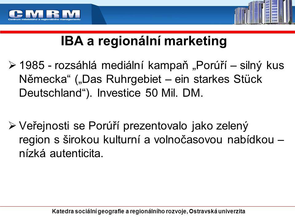 """IBA a regionální marketing  1985 - rozsáhlá mediální kampaň """"Porúří – silný kus Německa (""""Das Ruhrgebiet – ein starkes Stück Deutschland )."""