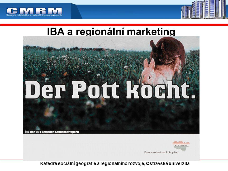 IBA a regionální marketing Katedra sociální geografie a regionálního rozvoje, Ostravská univerzita