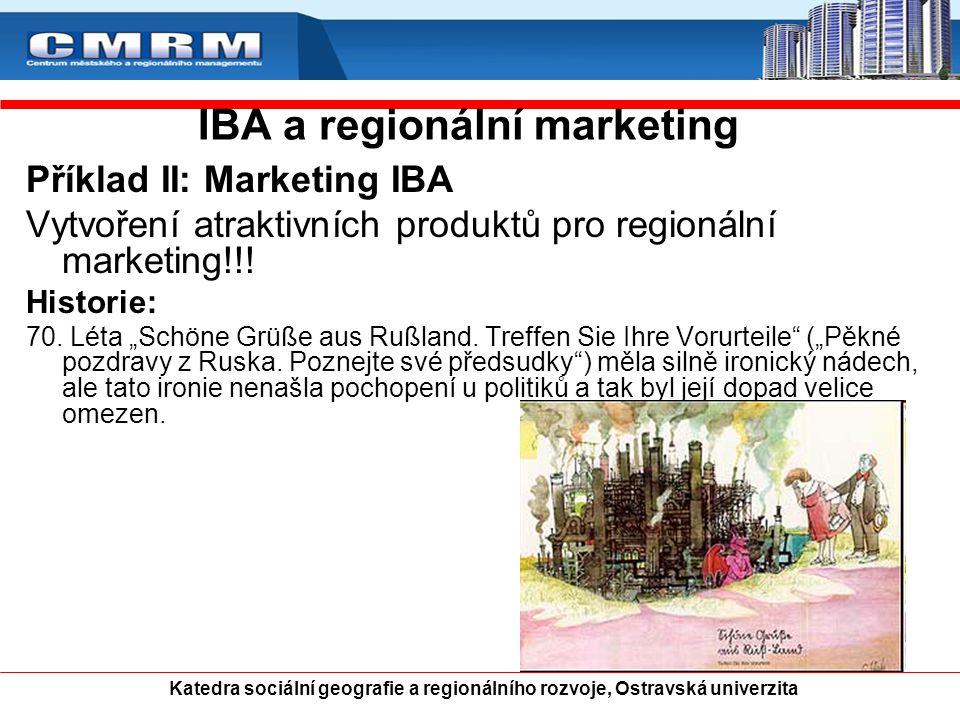 """IBA a regionální marketing Příklad II: Marketing IBA Vytvoření atraktivních produktů pro regionální marketing!!! Historie: 70. Léta """"Schöne Grüße aus"""
