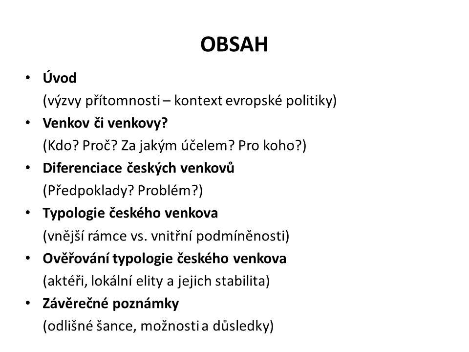 OBSAH Úvod (výzvy přítomnosti – kontext evropské politiky) Venkov či venkovy.