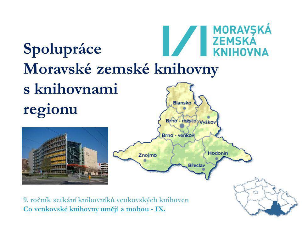 Spolupráce Moravské zemské knihovny s knihovnami regionu 9. ročník setkání knihovníků venkovských knihoven Co venkovské knihovny umějí a mohou - IX.