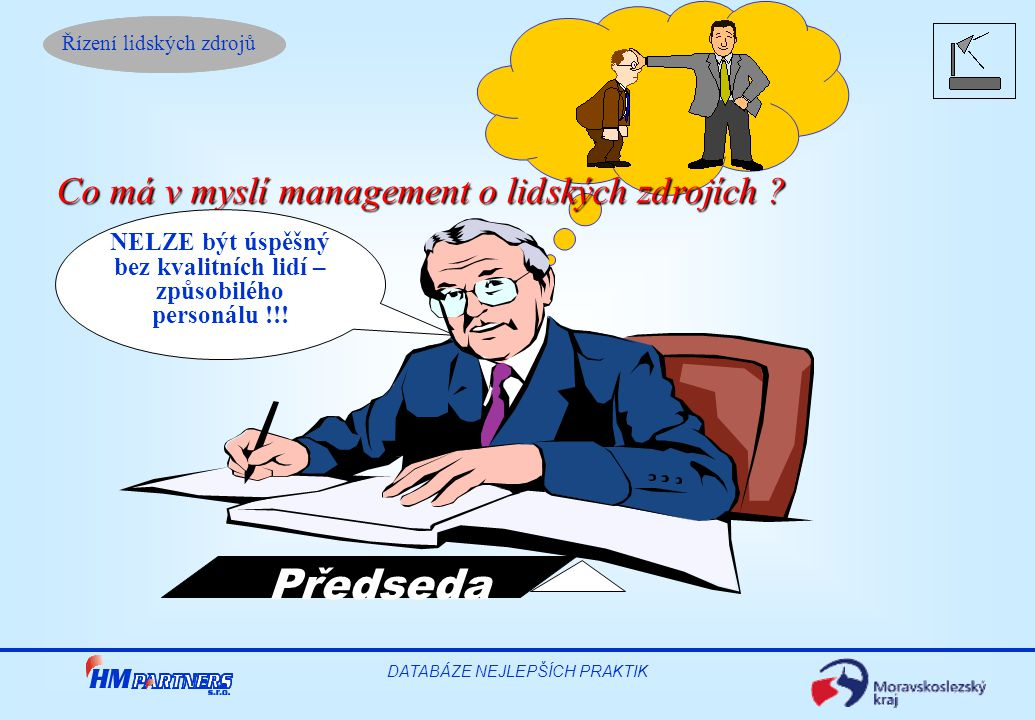 Řízení lidských zdrojů DATABÁZE NEJLEPŠÍCH PRAKTIK Co má v myslí management o lidských zdrojích .