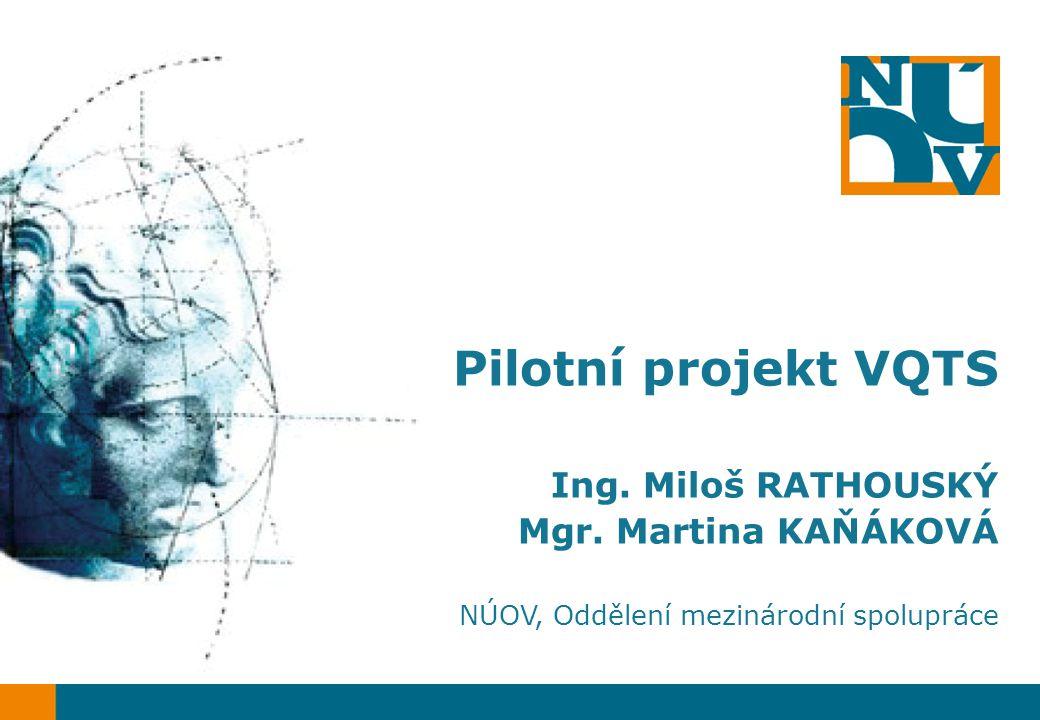 Základní údaje o projektu: Vocational Qualifications Transfer System (VQTS) VQTS I: pilotní projekt Leonardo da Vinci – vytvoření systému přenosu odborných kvalifikací VQTS II: projekt Leonardo da Vinci- transfer inovací realizace 2003 -2006 a 2008-2009 hlavní koordinátor: 3s research laboratory (AT)