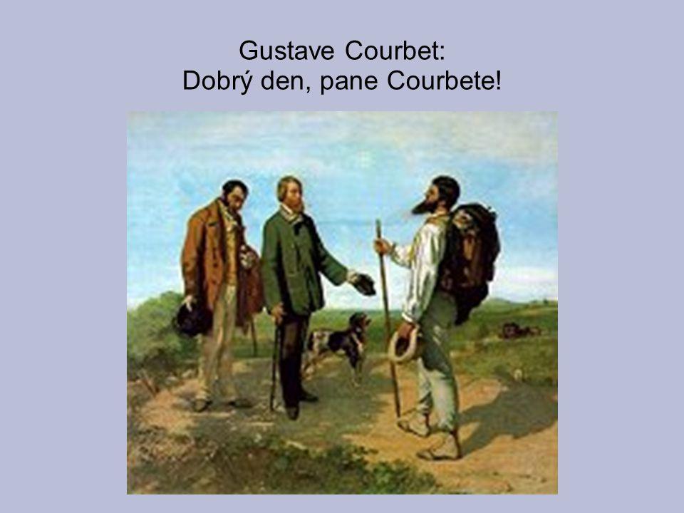 Gustave Courbet: Dobrý den, pane Courbete!