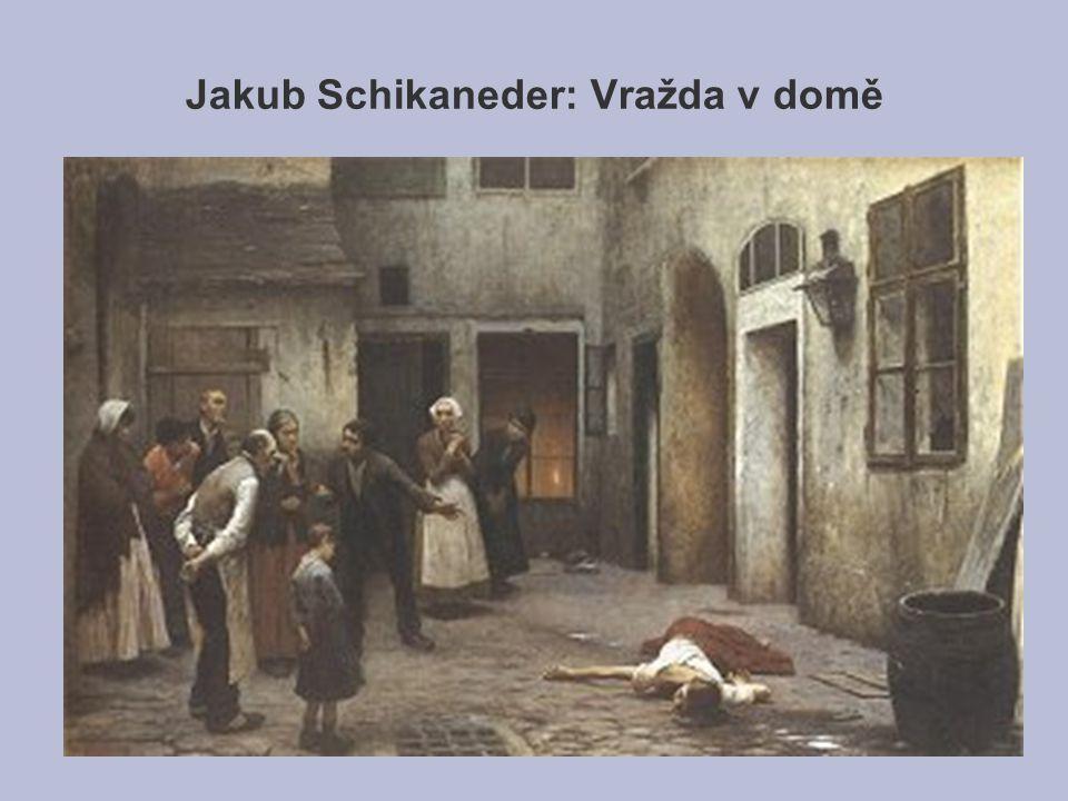 Jakub Schikaneder: Vražda v domě