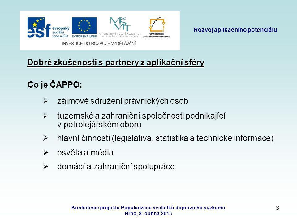 2 Rozvoj aplikačního potenciálu Konference projektu Popularizace výsledků dopravního výzkumu Brno, 8.