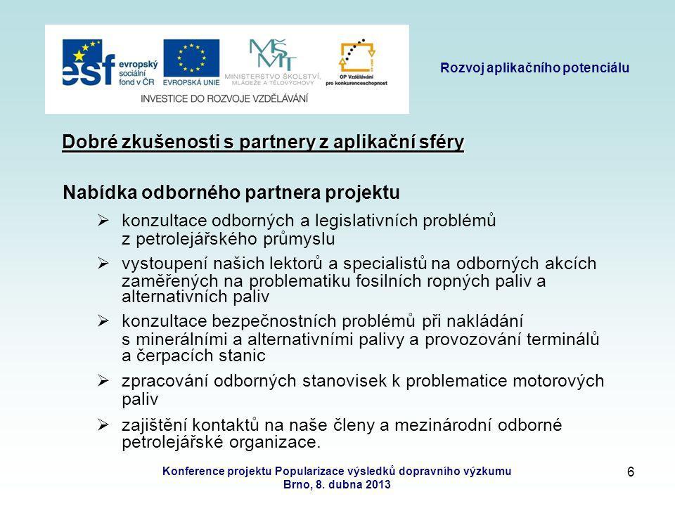5 Rozvoj aplikačního potenciálu Konference projektu Popularizace výsledků dopravního výzkumu Brno, 8.