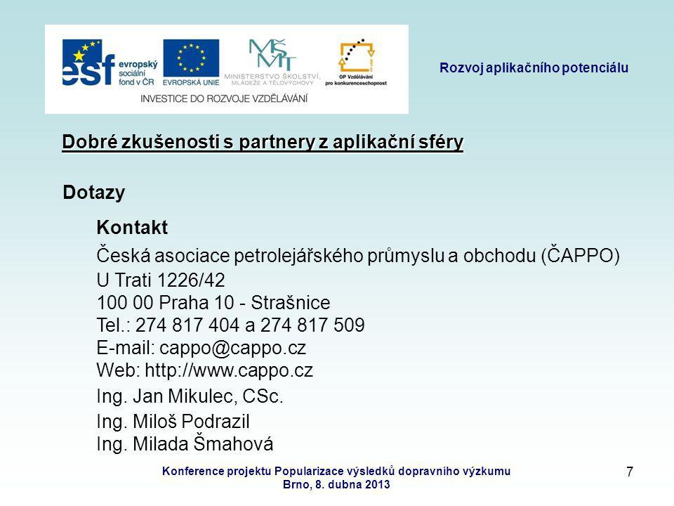 6 Rozvoj aplikačního potenciálu Konference projektu Popularizace výsledků dopravního výzkumu Brno, 8.