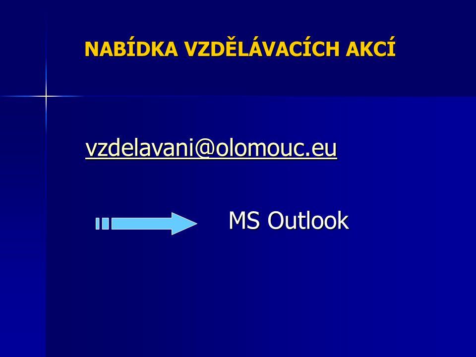 NABÍDKA VZDĚLÁVACÍCH AKCÍ vzdelavani@olomouc.eu MS Outlook