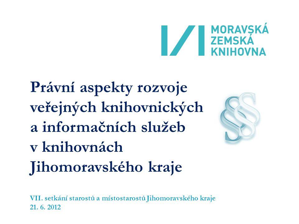 Právní aspekty rozvoje veřejných knihovnických a informačních služeb v knihovnách Jihomoravského kraje VII.