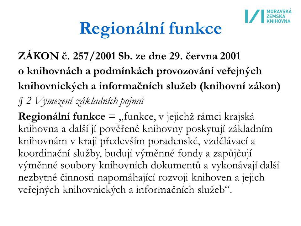 Regionální funkce ZÁKON č.257/2001 Sb. ze dne 29.