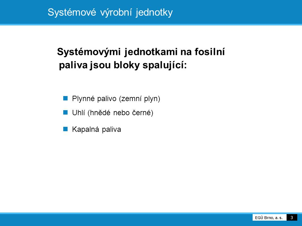 14 EGÚ Brno, a. s. Výroba elektřiny z biomasy