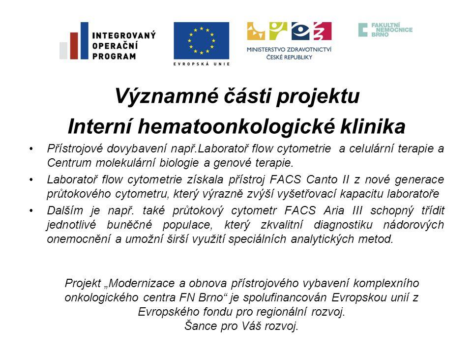 """Děkuji za pozornost Projekt """"Modernizace a obnova přístrojového vybavení komplexního onkologického centra FN Brno je spolufinancován Evropskou unií z Evropského fondu pro regionální rozvoj."""