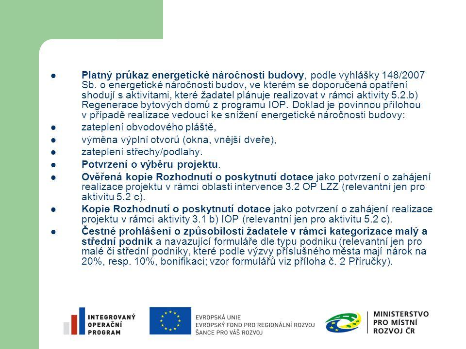 Platný průkaz energetické náročnosti budovy, podle vyhlášky 148/2007 Sb. o energetické náročnosti budov, ve kterém se doporučená opatření shodují s ak