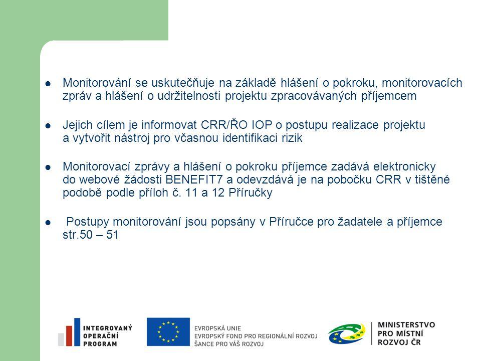 Monitorování se uskutečňuje na základě hlášení o pokroku, monitorovacích zpráv a hlášení o udržitelnosti projektu zpracovávaných příjemcem Jejich cíle