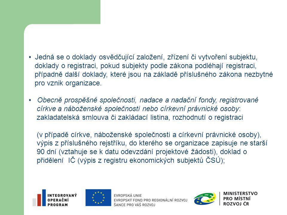 Občanská sdružení: stanovy sdružení s označením dne registrace, doklad o přidělení IČ (výpis z registru ekonomických subjektů ČSÚ).