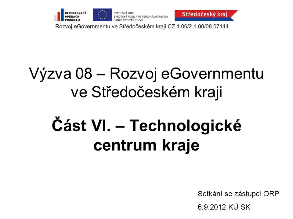 Výzva 08 – Rozvoj eGovernmentu ve Středočeském kraji Část VI.