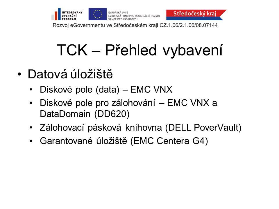 TCK – Přehled vybavení Datová úložiště Diskové pole (data) – EMC VNX Diskové pole pro zálohování – EMC VNX a DataDomain (DD620) Zálohovací pásková knihovna (DELL PoverVault) Garantované úložiště (EMC Centera G4)