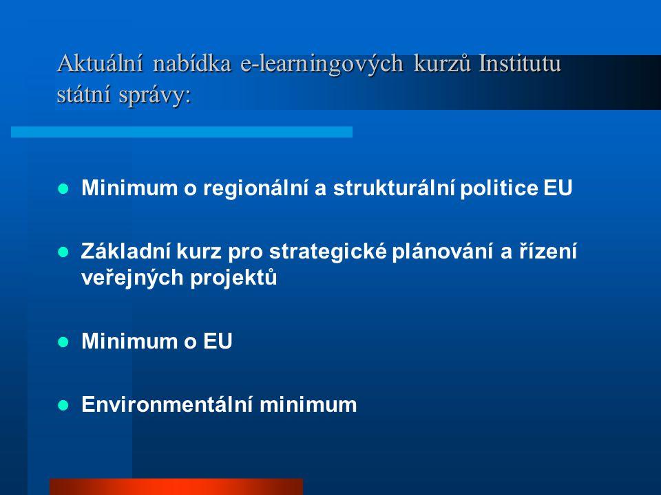 Aktuální nabídka e-learningových kurzů Institutu státní správy: Minimum o regionální a strukturální politice EU Základní kurz pro strategické plánován