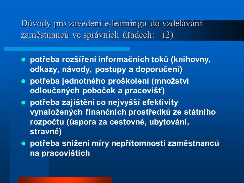 Důvody pro zavedení e-learningu do vzdělávání zaměstnanců ve správních úřadech: (2) potřeba rozšíření informačních toků (knihovny, odkazy, návody, pos