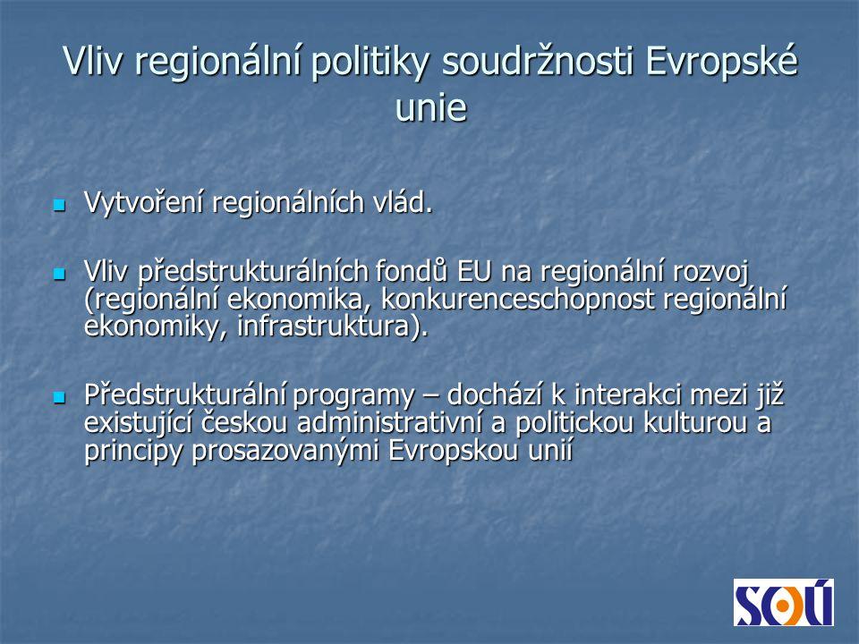 Vliv regionální politiky soudržnosti Evropské unie Vytvoření regionálních vlád.