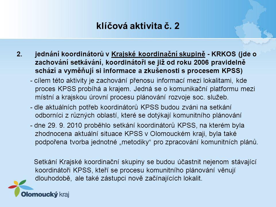 klíčová aktivita č. 2 2.jednání koordinátorů v Krajské koordinační skupině - KRKOS (jde o zachování setkávání, koordinátoři se již od roku 2006 pravid