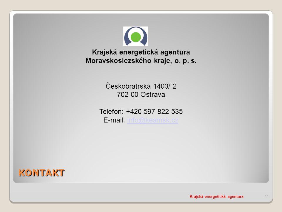 KONTAKT Krajská energetická agentura11 Krajská energetická agentura Moravskoslezského kraje, o.