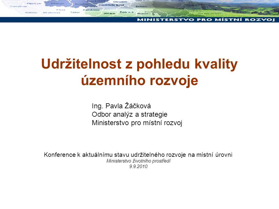 Udržitelnost z pohledu kvality územního rozvoje Konference k aktuálnímu stavu udržitelného rozvoje na místní úrovni Ministerstvo životního prostředí 9