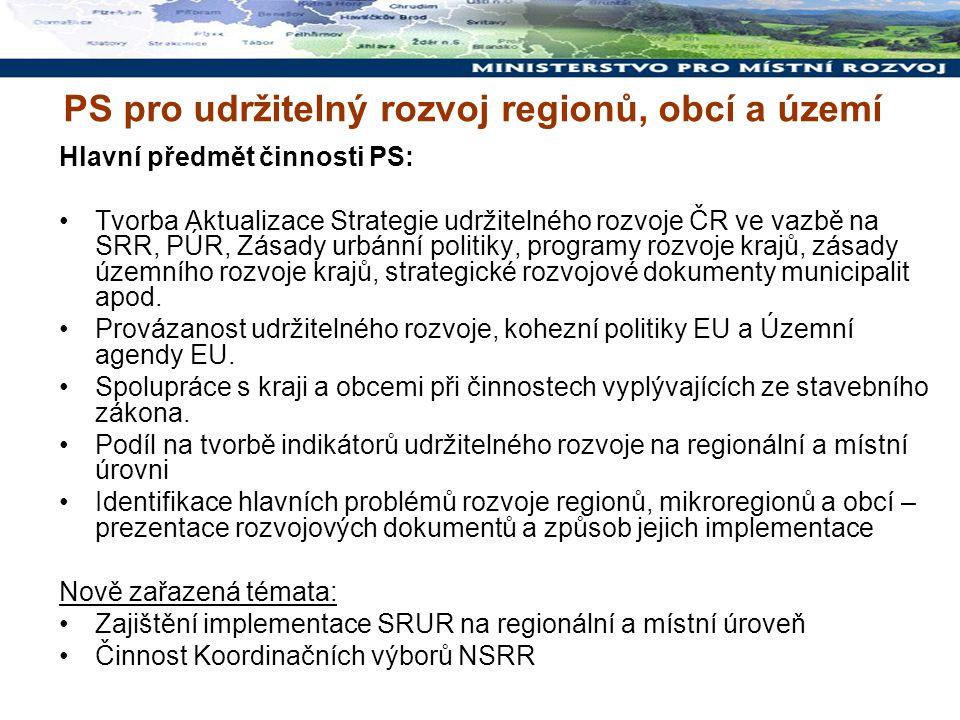 Hlavní předmět činnosti PS: Tvorba Aktualizace Strategie udržitelného rozvoje ČR ve vazbě na SRR, PÚR, Zásady urbánní politiky, programy rozvoje krajů