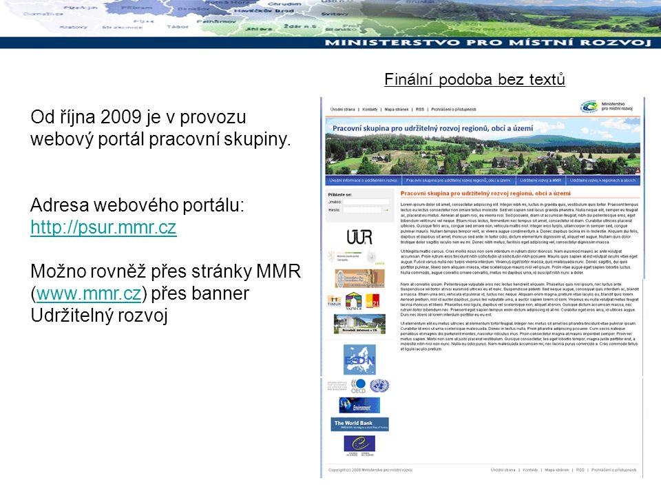 Finální podoba bez textů Od října 2009 je v provozu webový portál pracovní skupiny. Adresa webového portálu: http://psur.mmr.cz Možno rovněž přes strá
