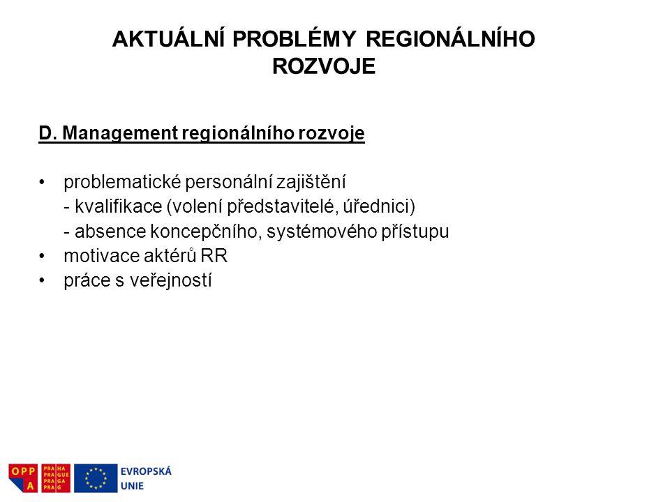 AKTUÁLNÍ PROBLÉMY REGIONÁLNÍHO ROZVOJE D. Management regionálního rozvoje problematické personální zajištění - kvalifikace (volení představitelé, úřed