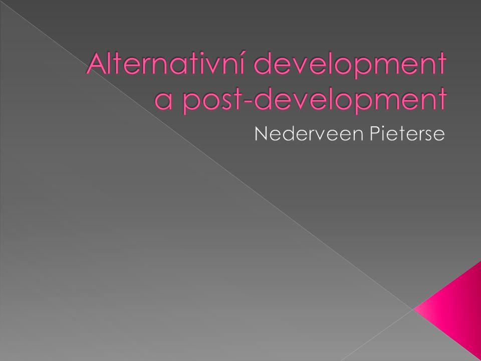  Post-development představuje radikální reakci na delamata rozvoje.