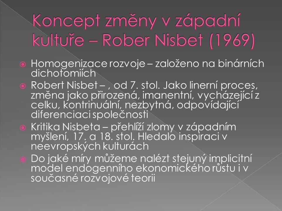 Homogenizace rozvoje – založeno na binárních dichotomiích  Robert Nisbet –, od 7.