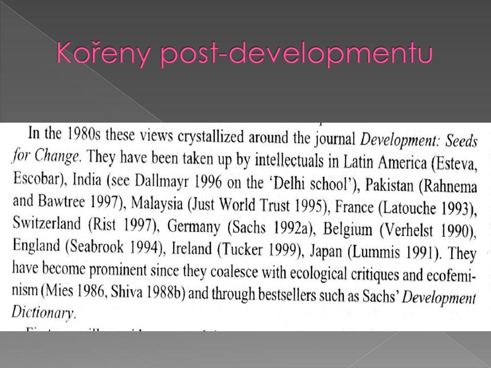  1) problematizace chudoby  2) kritika vědy  3) rozvoj jako pozápadnění